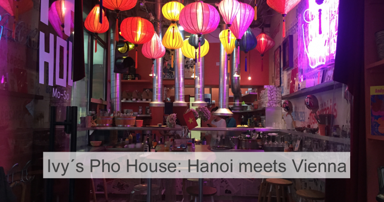 PHOtastisch: Vietnamesisch Essen in Ivy´s Pho House