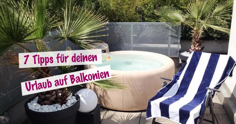 Last Minute Tipp: Urlaub auf Balkonien