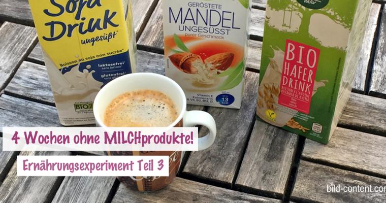 3. Teil: 4 Wochen ohne Milchprodukte