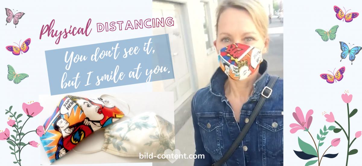 Physical Distancing – meine Mutter findet es entrisch